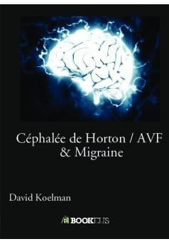 Céphalée de Horton / AVF  & Migraine - Couverture de livre auto édité