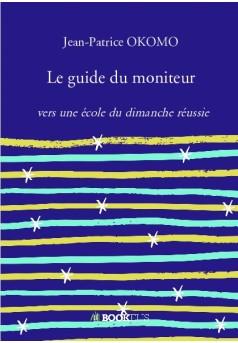 Le guide du moniteur - Couverture de livre auto édité