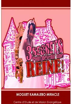 3 secrets pour devenir une reine - Couverture de livre auto édité