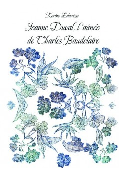 Jeanne Duval, l'aimée de Charles Baudelaire - Couverture de livre auto édité