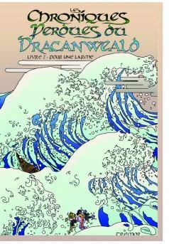 Les Chroniques perdues du Dracanweald - Livre II - Couverture de livre auto édité