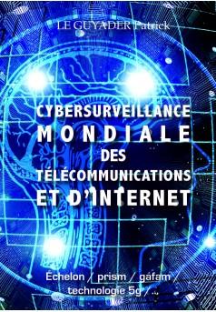 CYBERSURVEILLANCE MONDIALE DES TELECOMMUNICATIONS ET D'INTERNET - Couverture Ebook auto édité