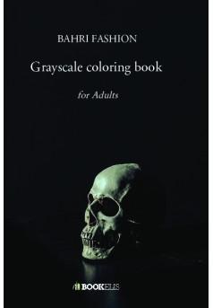 Grayscale coloring book  - Couverture de livre auto édité