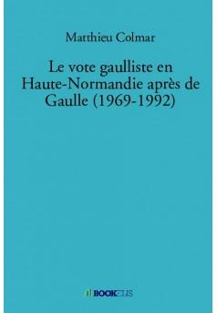 Le vote gaulliste en Haute-Normandie après de Gaulle (1969-1992)