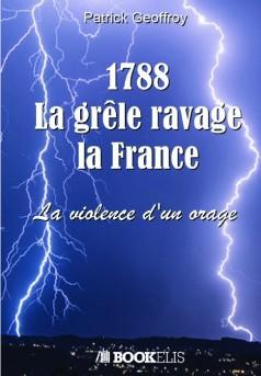 1788 La grêle ravage la France