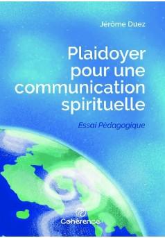 Plaidoyer pour une communication spirituelle - Couverture de livre auto édité
