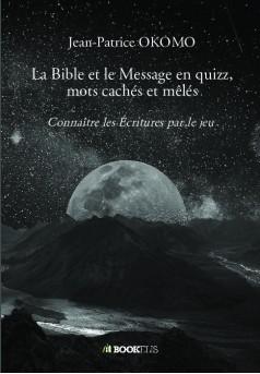La Bible et le Message en quizz, mots cachés et mêlés  - Couverture de livre auto édité