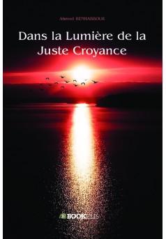 Dans la Lumière de la Juste Croyance - Couverture de livre auto édité