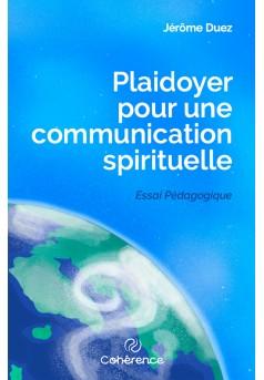 Plaidoyer pour une communication spirituelle - Couverture Ebook auto édité