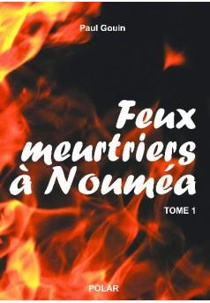 Feux meurtriers à Nouméa