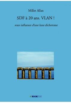 SDF à 20 ans. VLAN !  - Couverture de livre auto édité