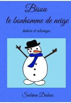 Bisou le bonhomme de neige - Couverture de livre auto édité