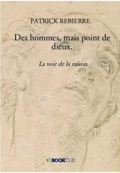 Des hommes, mais point de dieux. - Couverture de livre auto édité