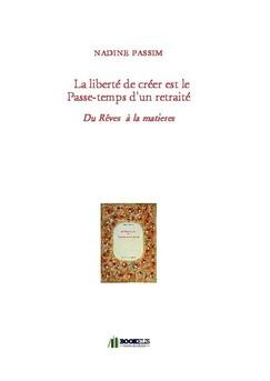 La liberté de créer est le Passe-temps d'un retraité - Couverture de livre auto édité