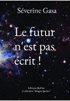 Le futur n'est pas écrit ! - Couverture de livre auto édité