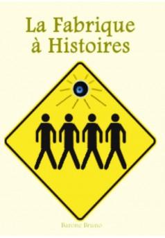 La Fabrique à Histoire - Couverture de livre auto édité