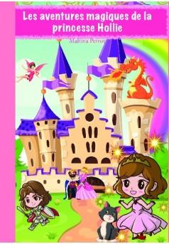 Les aventures magiques de la Princesse Hollie - Couverture de livre auto édité