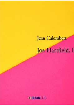Joe Hartfield, l'homme qui voulait tuer Donald Trump - Couverture de livre auto édité