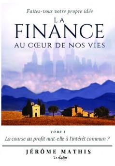 La finance au coeur de nos vies - Couverture de livre auto édité