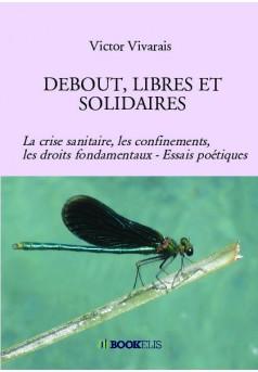 DEBOUT, LIBRES ET SOLIDAIRES             - Couverture de livre auto édité