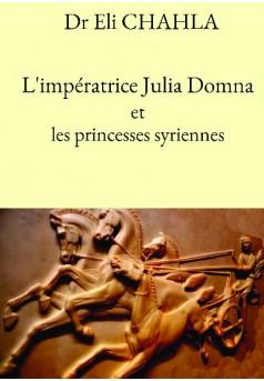 L'impératrice Julia Domna et les princesses syriennes - Couverture de livre auto édité