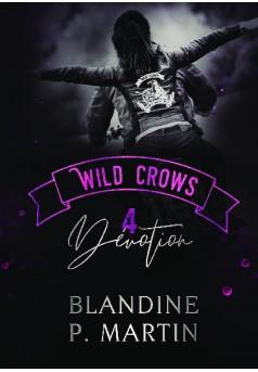 Wild Crows : 4. Dévotion - Couverture de livre auto édité