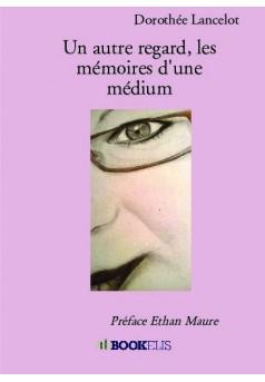 Un autre regard, les mémoires d'une médium  - Couverture de livre auto édité