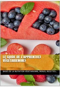 Le guide de l'apprenti(e) végétarien(ne)