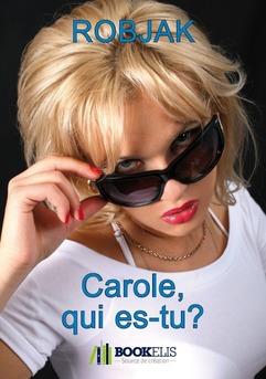 Carole, qui es-tu ?