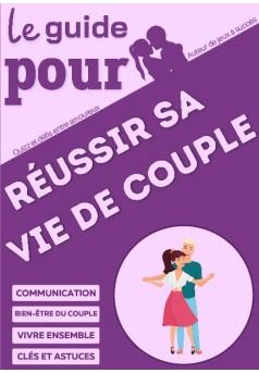 Réussir sa vie de couple - Couverture de livre auto édité
