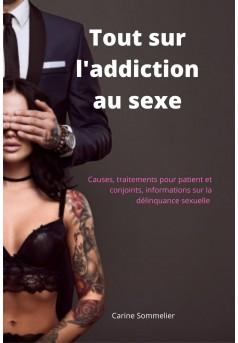 Tout sur l'addiction au sexe - Couverture Ebook auto édité