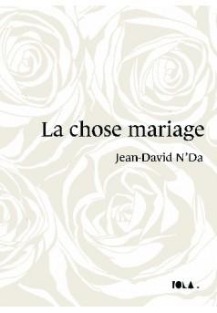 LA CHOSE MARIAGE - Couverture de livre auto édité