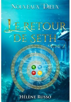 NOUVEAUX DIEUX - Tome 2 - Le Retour de Seth - Couverture Ebook auto édité