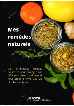 Mes remèdes naturels - Couverture de livre auto édité