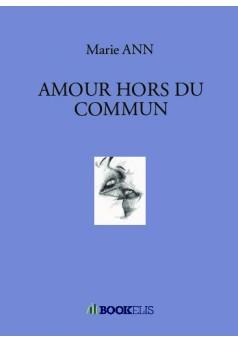 AMOUR HORS DU COMMUN  - Couverture de livre auto édité