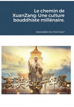 Le chemin de XuanZang: Une culture bouddhiste millénaire. - Couverture Ebook auto édité