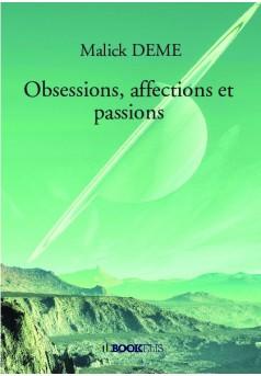 Obsessions, affections et passions - Couverture de livre auto édité