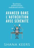 Couverture du livre autoédité AVANCER DANS L'AUTOÉDITION AVEC SÉRÉNITÉ
