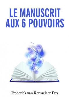 Le manuscrit aux 6 pouvoirs - Couverture de livre auto édité