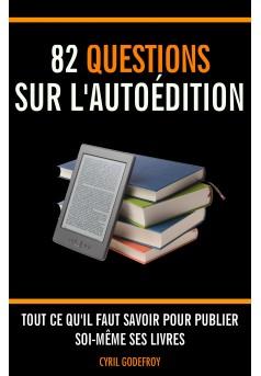 82 questions sur l'autoédition - Couverture Ebook auto édité