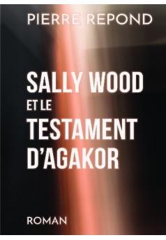 Sally Wood et le Testament d'Agakor - Couverture de livre auto édité