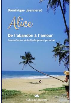 Alice, de l'abandon à l'amour - Couverture de livre auto édité