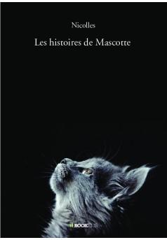 Les histoires de Mascotte - Couverture de livre auto édité