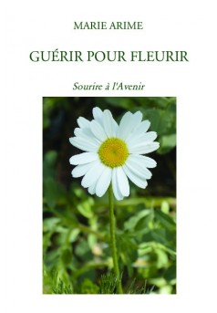 GUÉRIR POUR FLEURIR - Couverture de livre auto édité