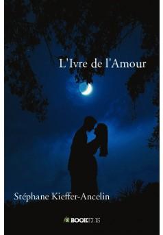 L'Ivre de l'Amour - Couverture de livre auto édité