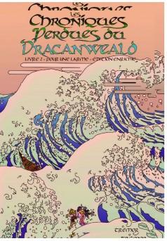 Les Chroniques perdues du Dracanweald édition enrichie - Livres II - Couverture de livre auto édité