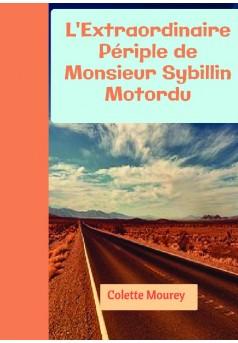 L'Extraordinaire Périple de Monsieur Sybillin Motordu - Couverture de livre auto édité