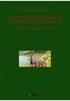 L HISTOIRE POSITIVE DE LA CONTESTATION HUMAINE  - Couverture de livre auto édité