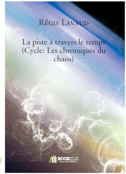 La piste à travers le temps (Cycle: Les chroniques du chaos)