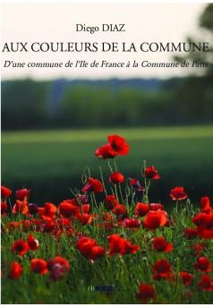 AUX COULEURS DE LA COMMUNE - Couverture de livre auto édité